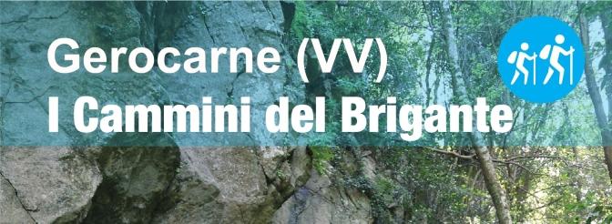 Trekking a Gerocarne: I CAMMINI DEL BRIGANTE